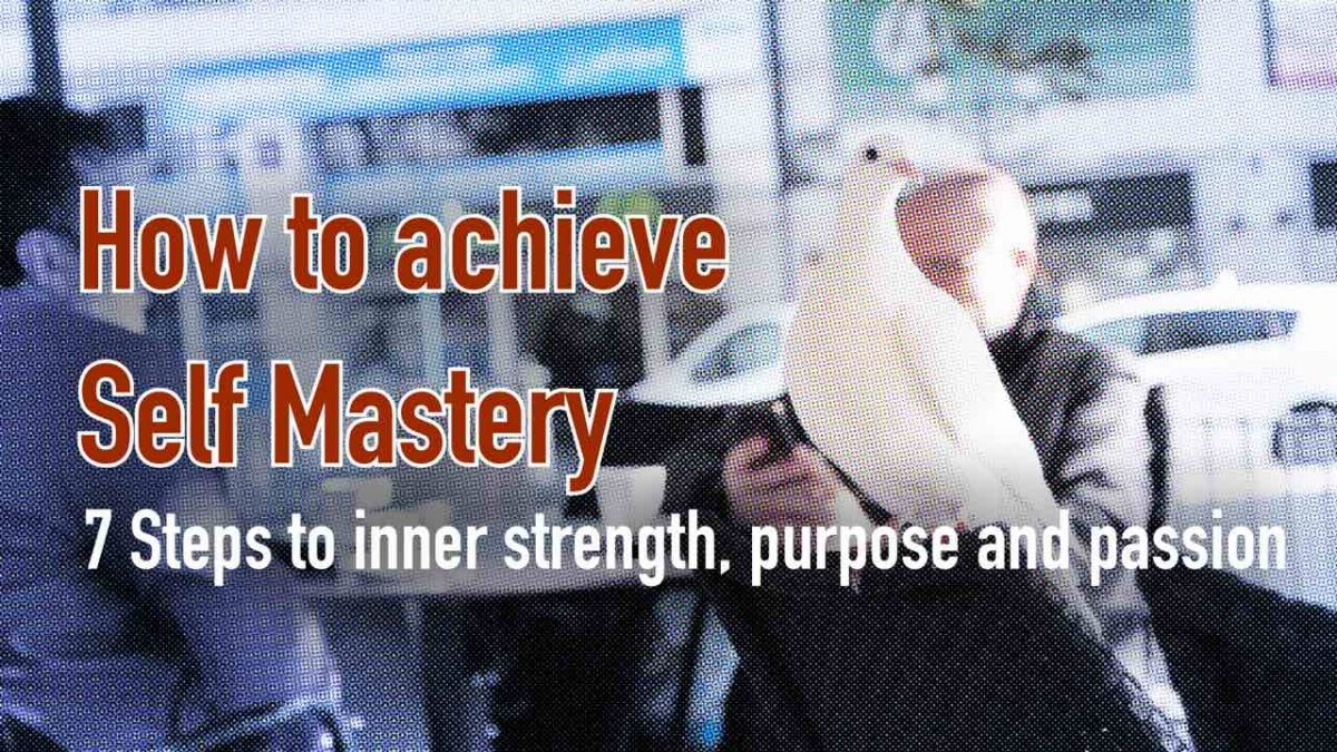 How to achieve Self Mastery
