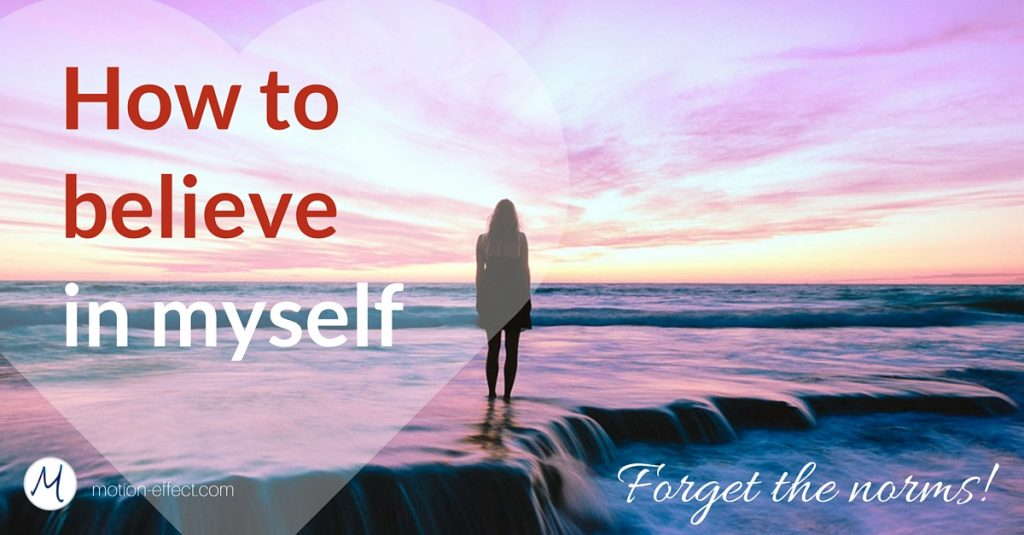How to believe in myself